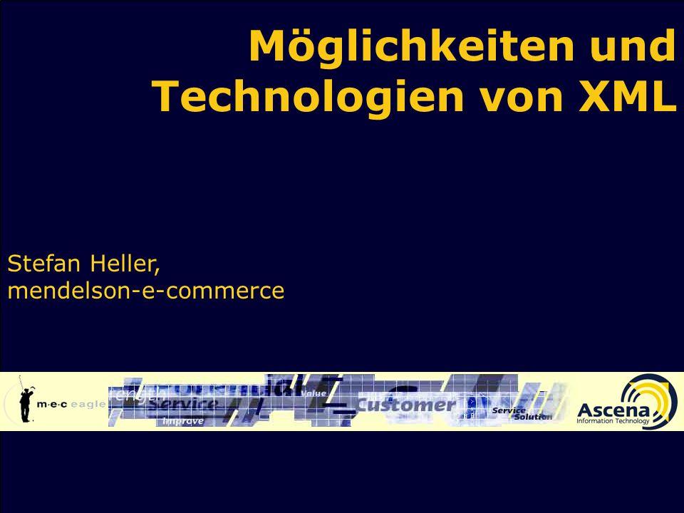 Möglichkeiten und Technologien von XML Stefan Heller, mendelson-e-commerce