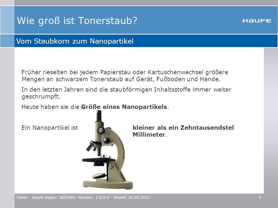 Toner - Haufe Index: 2652481 Version: 1.0.0.0 - Stand: 30.03.2011 6 Früher rieselten bei jedem Papierstau oder Kartuschenwechsel größere Mengen an sch