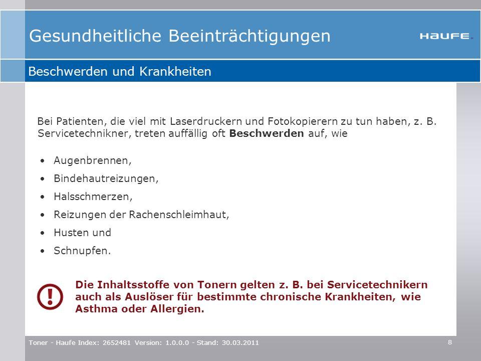 Toner - Haufe Index: 2652481 Version: 1.0.0.0 - Stand: 30.03.2011 8 Bei Patienten, die viel mit Laserdruckern und Fotokopierern zu tun haben, z. B. Se