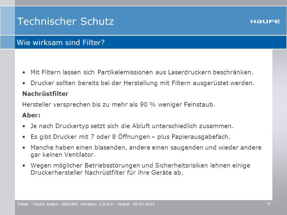 Toner - Haufe Index: 2652481 Version: 1.0.0.0 - Stand: 30.03.2011 9 Mit Filtern lassen sich Partikelemissionen aus Laserdruckern beschränken. Drucker