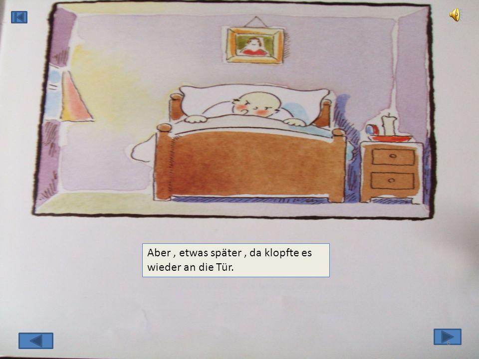 Dann schloss er die Tür, stieg die Treppe hoch, ging ins Bett, und schlief ein. 5