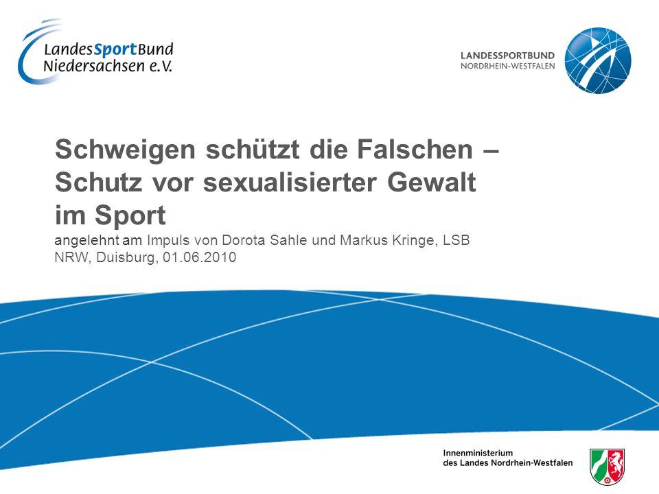Schweigen schützt die Falschen – Schutz vor sexualisierter Gewalt im Sport angelehnt am Impuls von Dorota Sahle und Markus Kringe, LSB NRW, Duisburg,