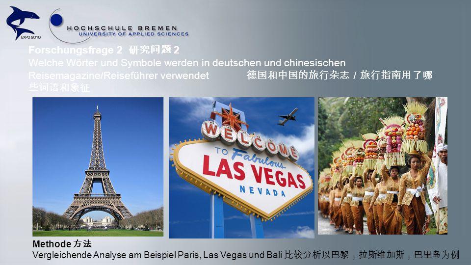 Forschungsfrage 2 2 Welche Wörter und Symbole werden in deutschen und chinesischen Reisemagazine/Reiseführer verwendet Methode Vergleichende Analyse a