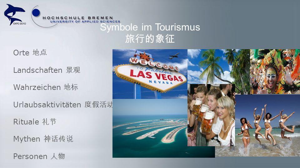 Symbole im Tourismus Orte Landschaften Wahrzeichen Urlaubsaktivitäten Rituale Mythen Personen