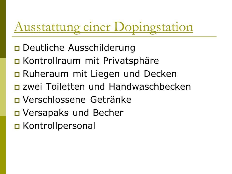 Ausstattung einer Dopingstation Deutliche Ausschilderung Kontrollraum mit Privatsphäre Ruheraum mit Liegen und Decken zwei Toiletten und Handwaschbeck