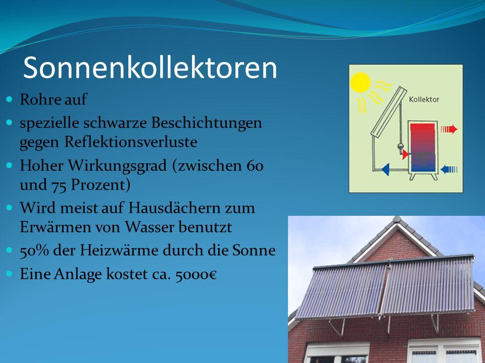 Sonnenkollektoren Rohre auf spezielle schwarze Beschichtungen gegen Reflektionsverluste Hoher Wirkungsgrad (zwischen 60 und 75 Prozent) Wird meist auf
