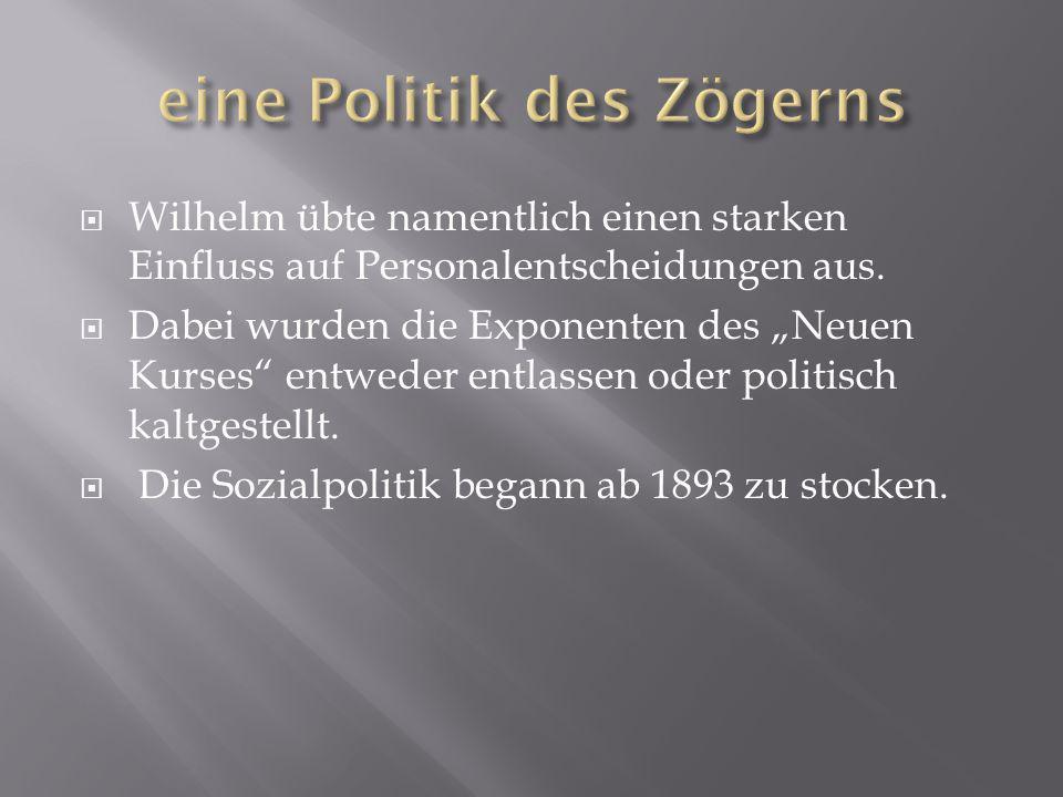 Wilhelm übte namentlich einen starken Einfluss auf Personalentscheidungen aus. Dabei wurden die Exponenten des Neuen Kurses entweder entlassen oder po