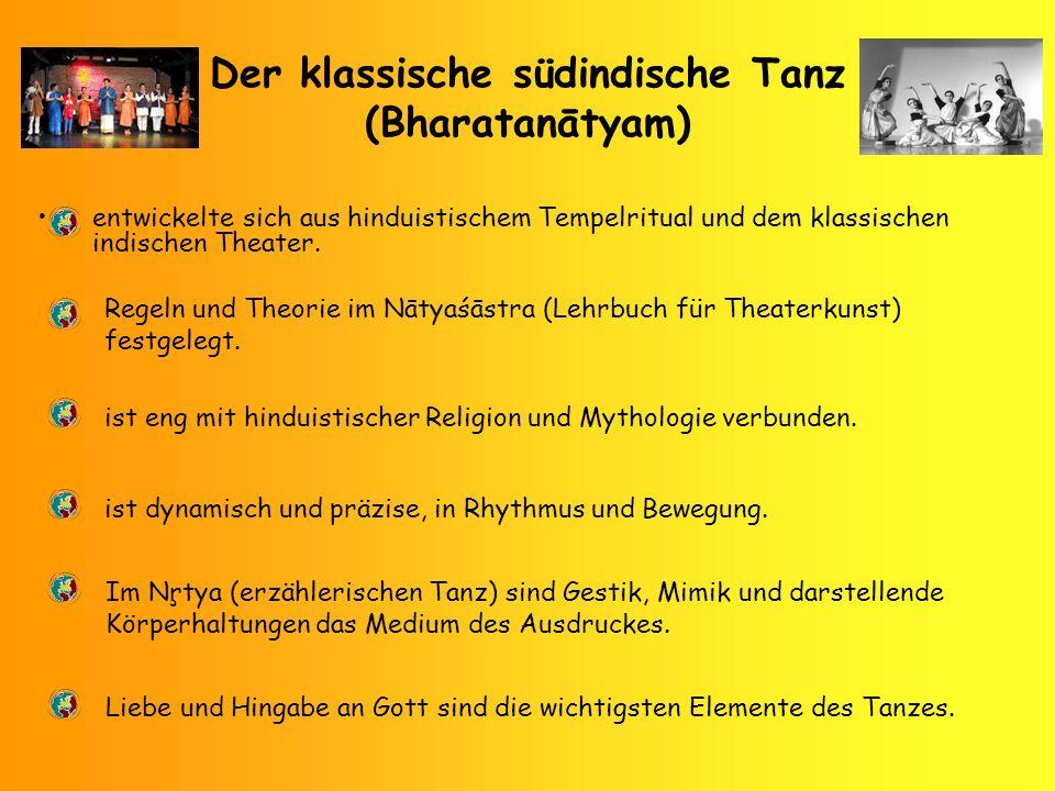 Der klassische südindische Tanz (Bharatanātyam) entwickelte sich aus hinduistischem Tempelritual und dem klassischen indischen Theater. Regeln und The