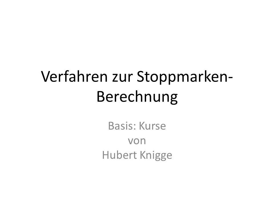 Verfahren zur Stoppmarken- Berechnung Basis: Zeit