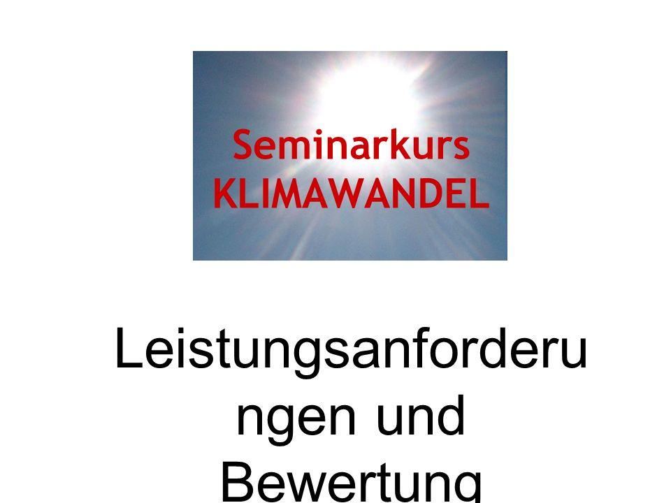 Seminarkurs KLIMAWANDEL Leistungsanforderu ngen und Bewertung