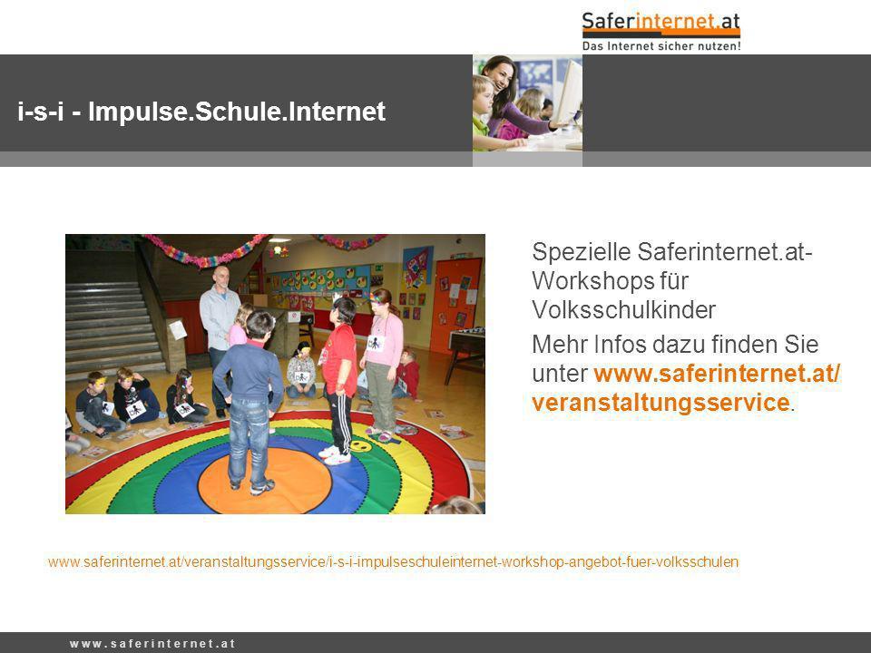 Spezielle Saferinternet.at- Workshops für Volksschulkinder Mehr Infos dazu finden Sie unter www.saferinternet.at/ veranstaltungsservice.