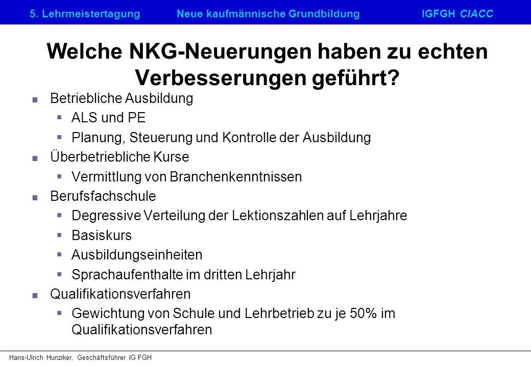 5. LehrmeistertagungNeue kaufmännische GrundbildungIGFGH CIACC Hans-Ulrich Hunziker, Geschäftsführer IG FGH Welche NKG-Neuerungen haben zu echten Verb