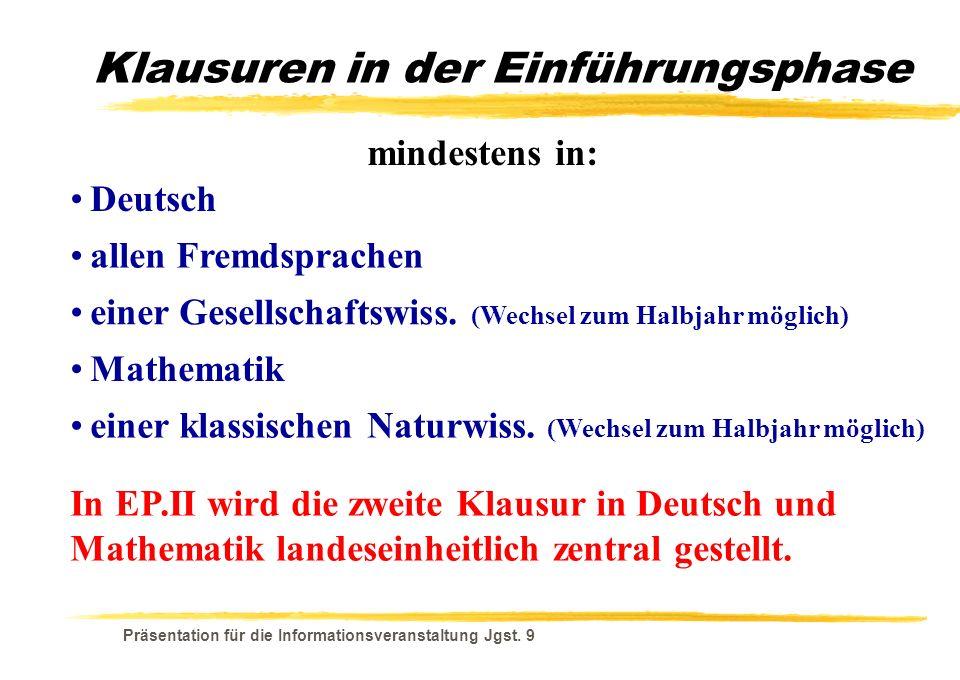 Präsentation für die Informationsveranstaltung Jgst. 9 Klausuren in der Einführungsphase In EP.II wird die zweite Klausur in Deutsch und Mathematik la