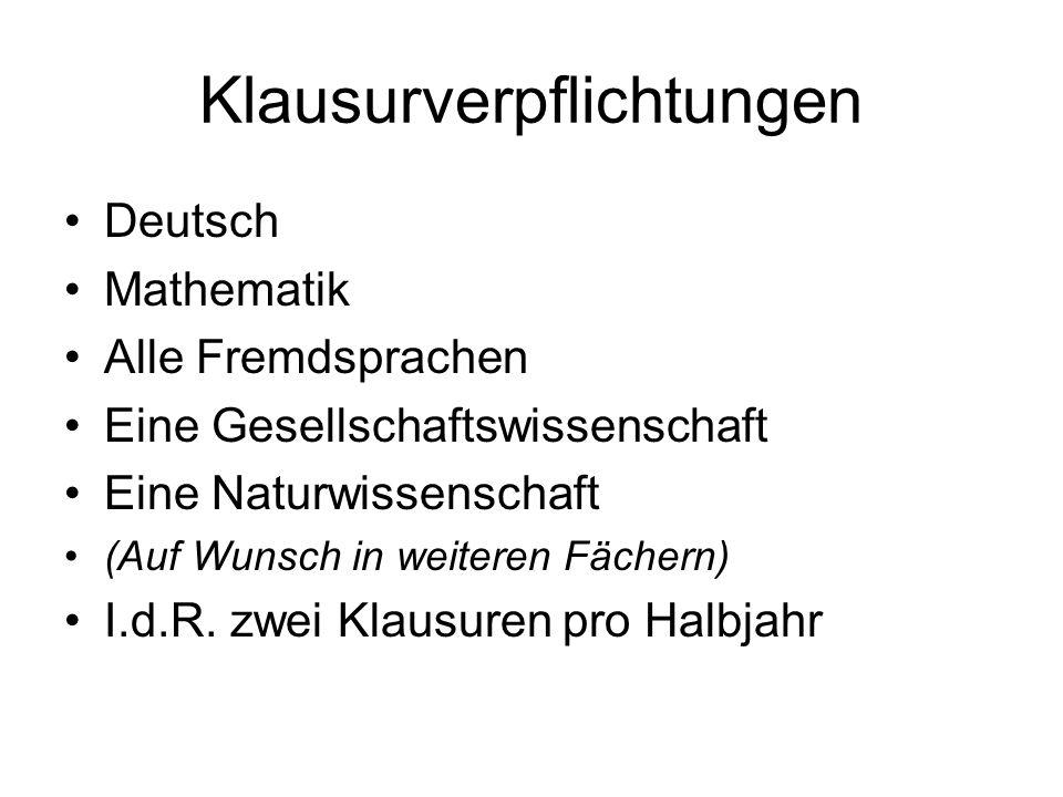 Klausurverpflichtungen Deutsch Mathematik Alle Fremdsprachen Eine Gesellschaftswissenschaft Eine Naturwissenschaft (Auf Wunsch in weiteren Fächern) I.