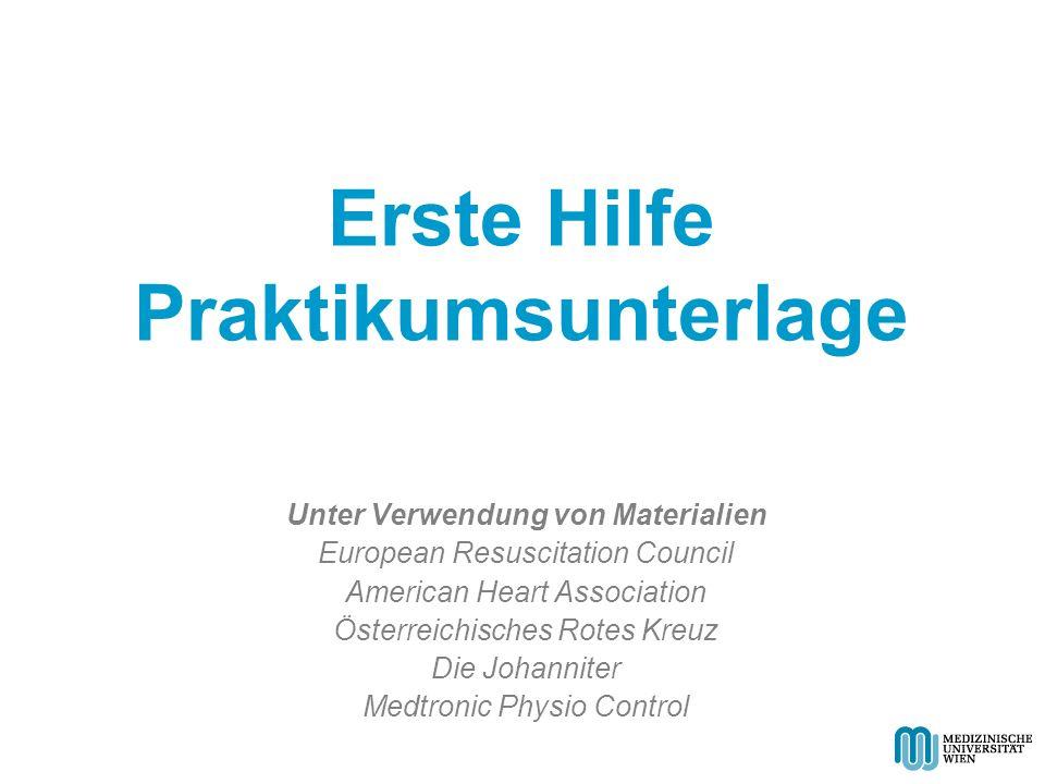 Erste Hilfe Praktikumsunterlage Unter Verwendung von Materialien European Resuscitation Council American Heart Association Österreichisches Rotes Kreu