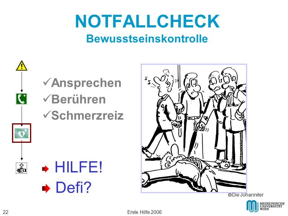 Erste Hilfe 200622 NOTFALLCHECK Bewusstseinskontrolle Ansprechen Berühren Schmerzreiz HILFE! Defi? Die Johanniter