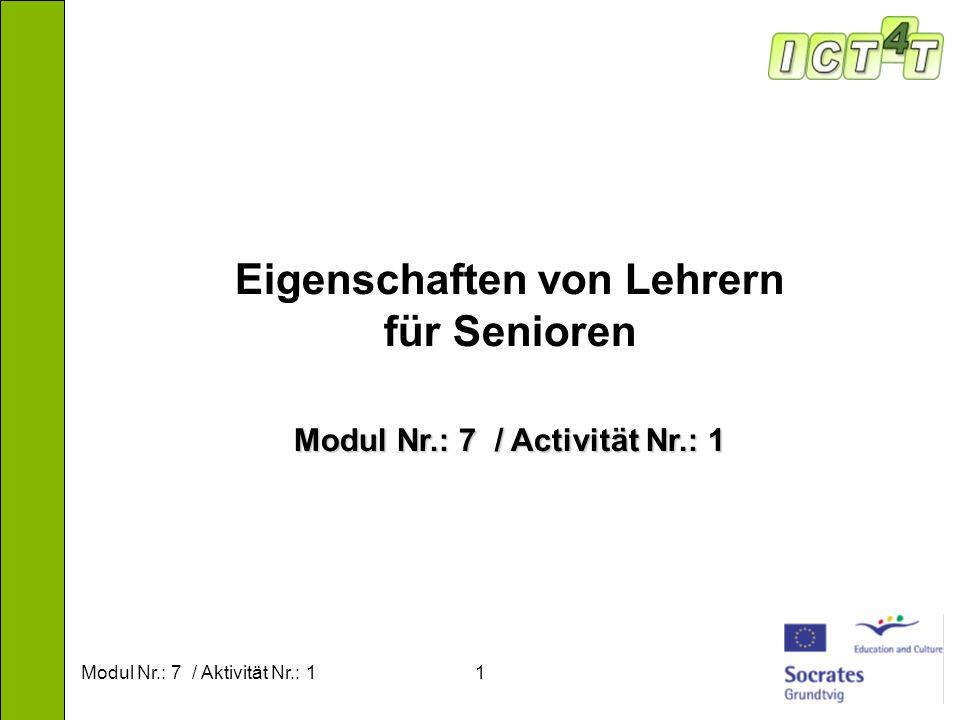 Modul Nr.: 7 / Aktivität Nr.: 11 Eigenschaften von Lehrern für Senioren Modul Nr.: 7 / Activität Nr.: 1