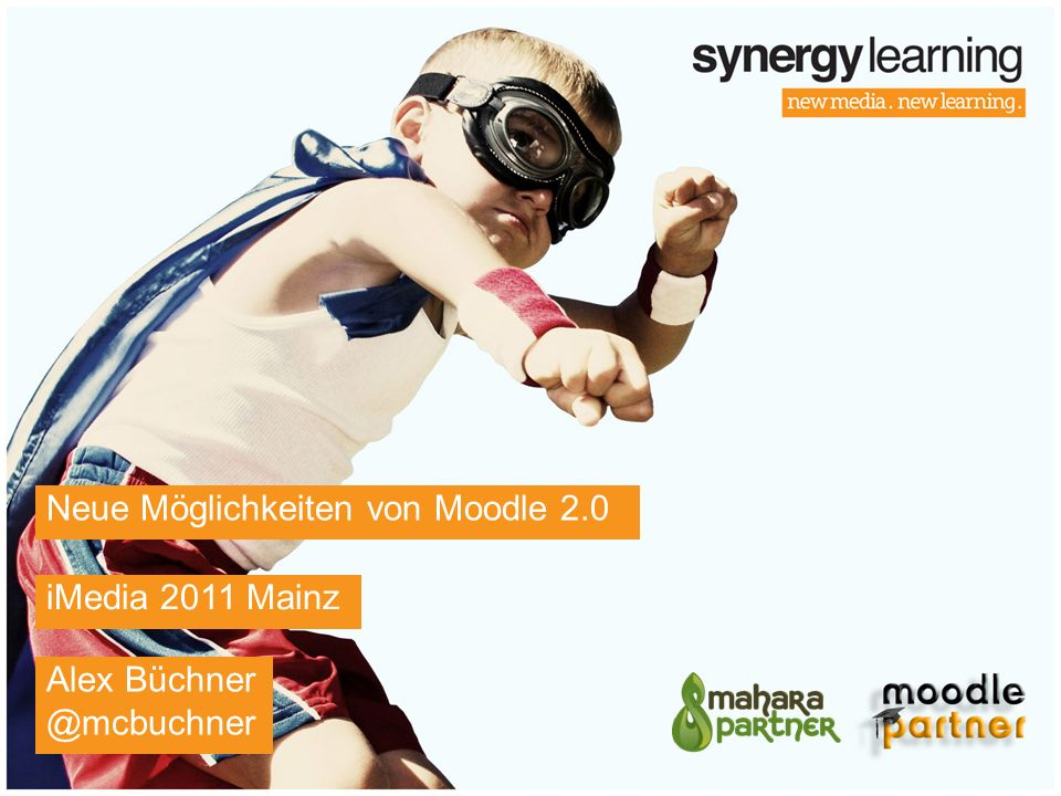Neue Möglichkeiten von Moodle 2.0 iMedia 2011 Mainz Alex Büchner @mcbuchner