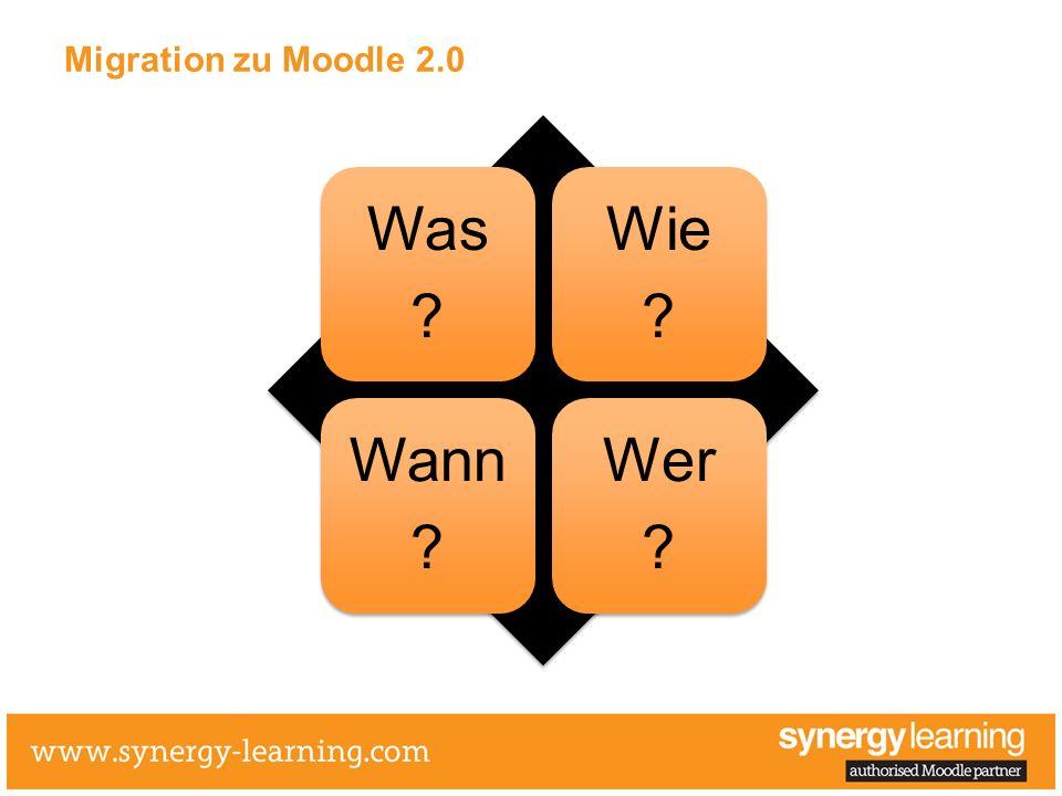 Migration zu Moodle 2.0 Was ? Wie ? Wann ? Wer ?
