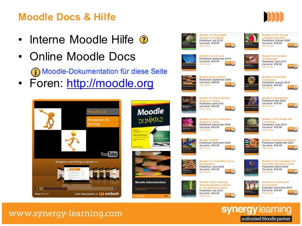 Moodle Docs & Hilfe Interne Moodle Hilfe Online Moodle Docs Foren: http://moodle.orghttp://moodle.org