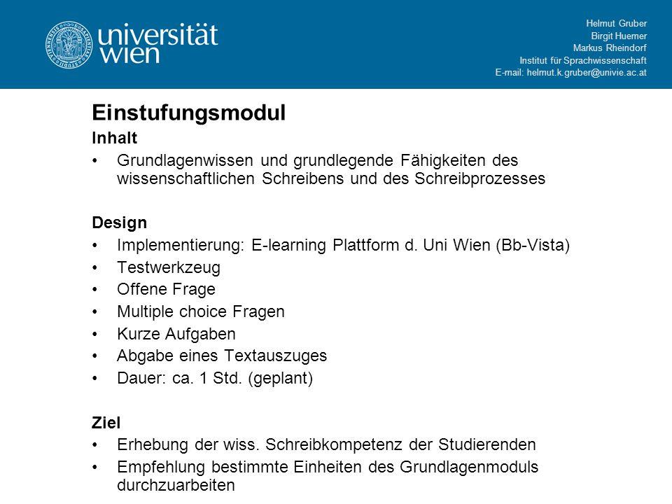 Helmut Gruber Birgit Huemer Markus Rheindorf Institut für Sprachwissenschaft E-mail: helmut.k.gruber@univie.ac.at Einstufungsmodul Inhalt Grundlagenwi
