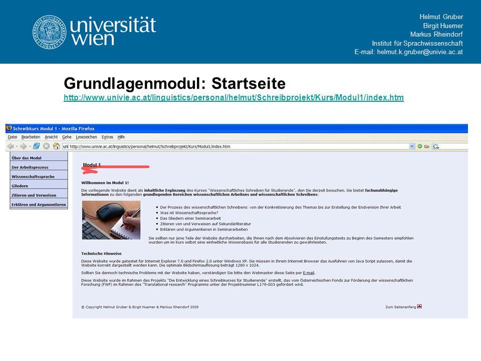 Helmut Gruber Birgit Huemer Markus Rheindorf Institut für Sprachwissenschaft E-mail: helmut.k.gruber@univie.ac.at Grundlagenmodul: Startseite http://w