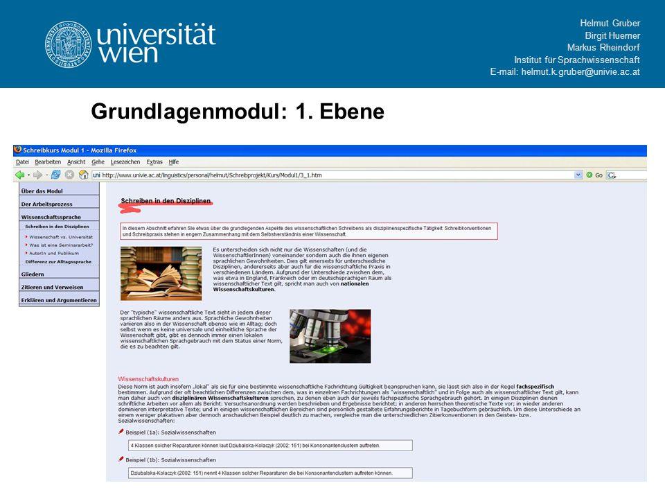 Helmut Gruber Birgit Huemer Markus Rheindorf Institut für Sprachwissenschaft E-mail: helmut.k.gruber@univie.ac.at Grundlagenmodul: 1. Ebene