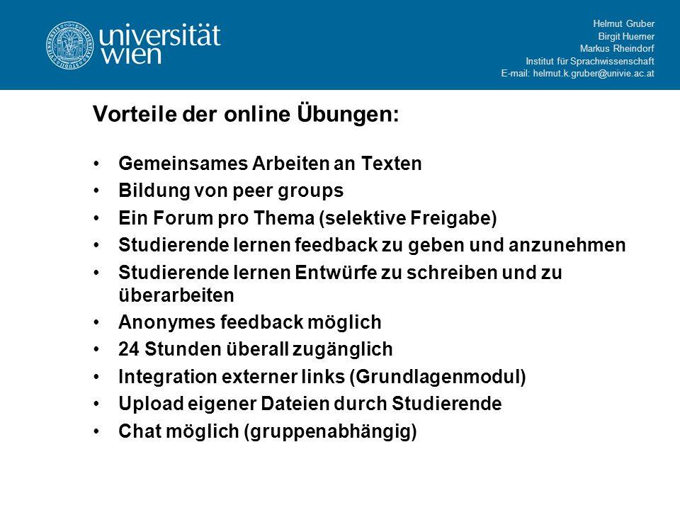 Helmut Gruber Birgit Huemer Markus Rheindorf Institut für Sprachwissenschaft E-mail: helmut.k.gruber@univie.ac.at Vorteile der online Übungen: Gemeins