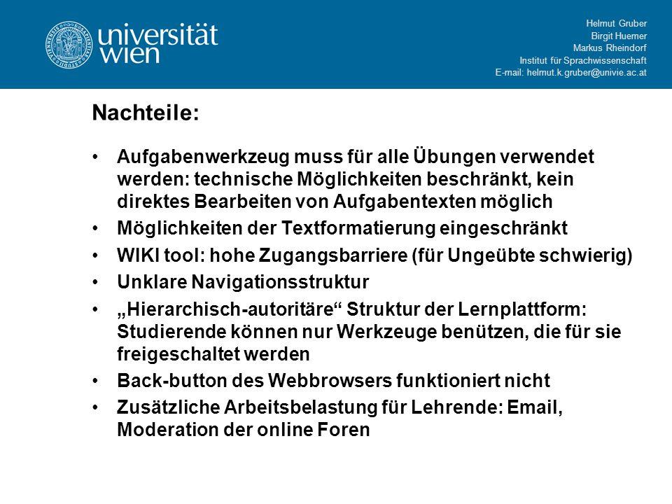Helmut Gruber Birgit Huemer Markus Rheindorf Institut für Sprachwissenschaft E-mail: helmut.k.gruber@univie.ac.at Nachteile: Aufgabenwerkzeug muss für