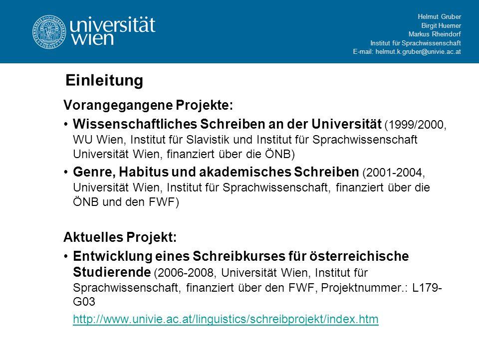 Helmut Gruber Birgit Huemer Markus Rheindorf Institut für Sprachwissenschaft E-mail: helmut.k.gruber@univie.ac.at Einleitung Vorangegangene Projekte: