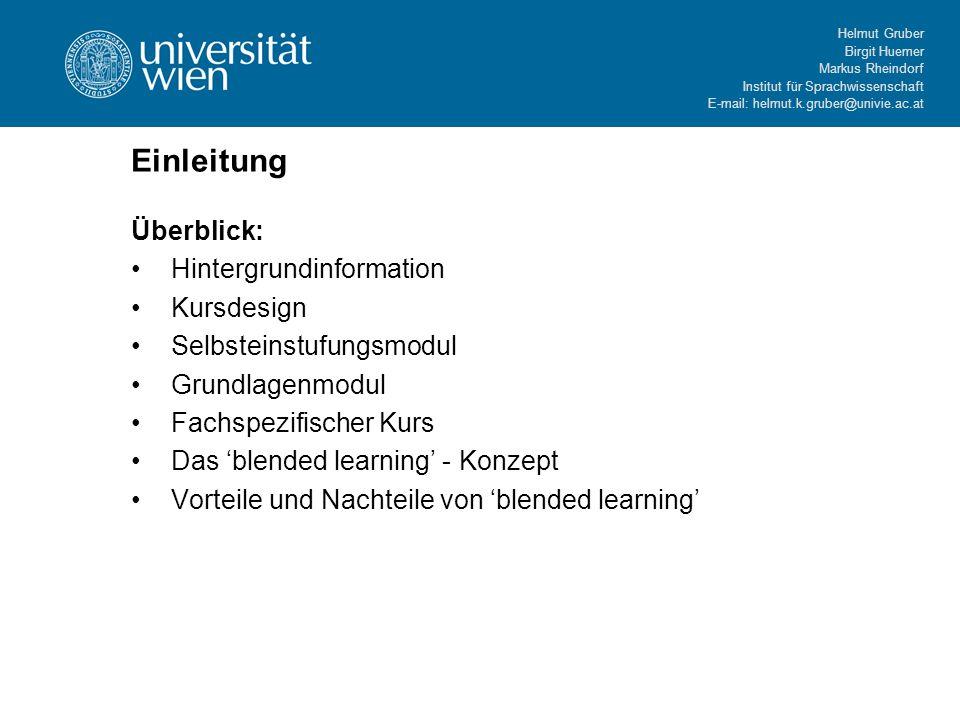 Helmut Gruber Birgit Huemer Markus Rheindorf Institut für Sprachwissenschaft E-mail: helmut.k.gruber@univie.ac.at Einleitung Überblick: Hintergrundinf