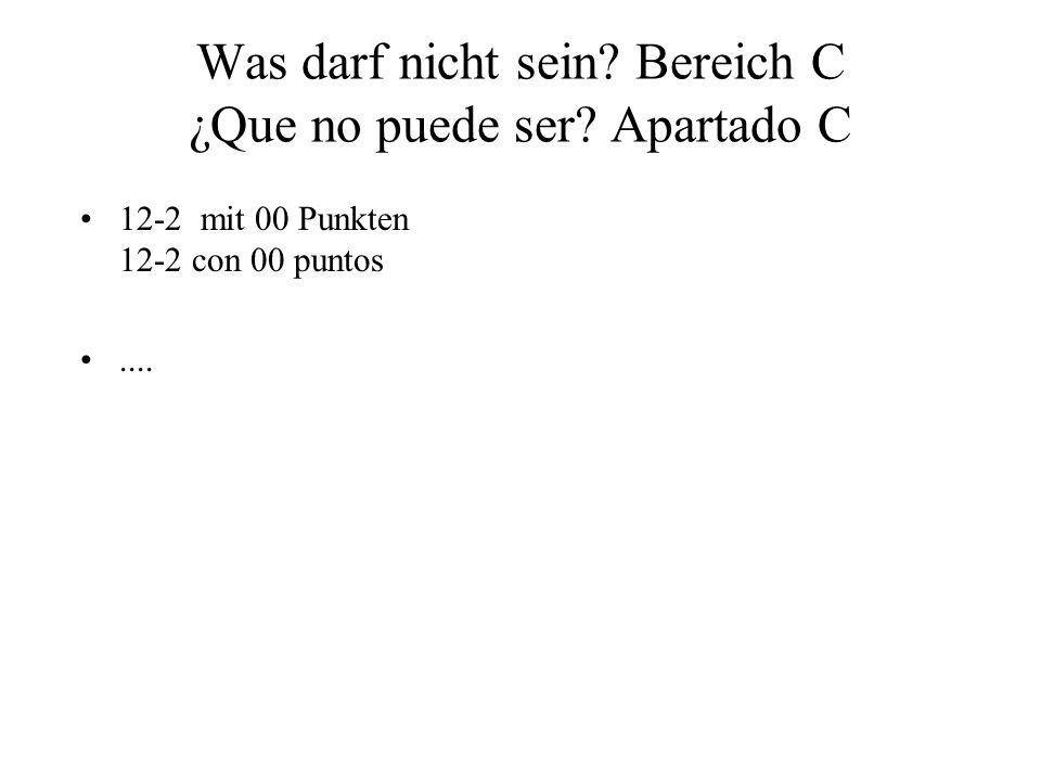 Was darf nicht sein? Bereich C ¿Que no puede ser? Apartado C 12-2 mit 00 Punkten 12-2 con 00 puntos....