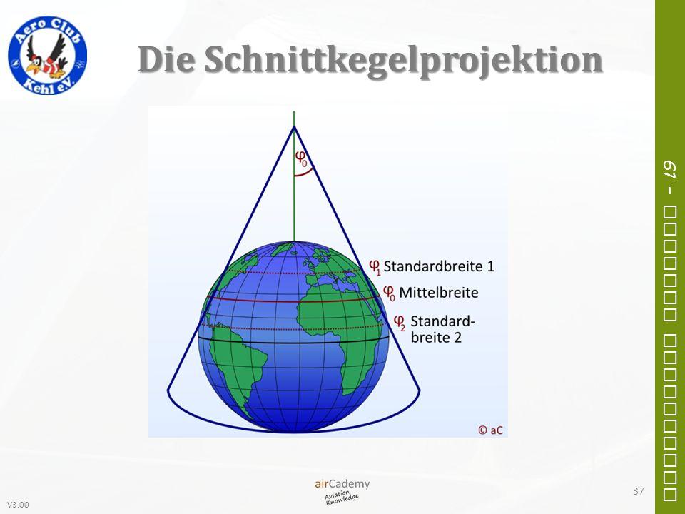 V3.00 61 – General Navigation Die Schnittkegelprojektion 37