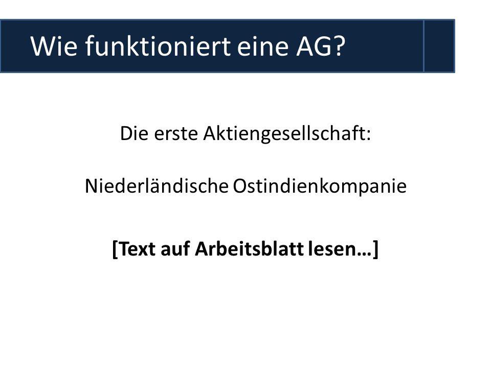 Wie funktioniert eine AG? Die erste Aktiengesellschaft: Niederländische Ostindienkompanie [Text auf Arbeitsblatt lesen…]
