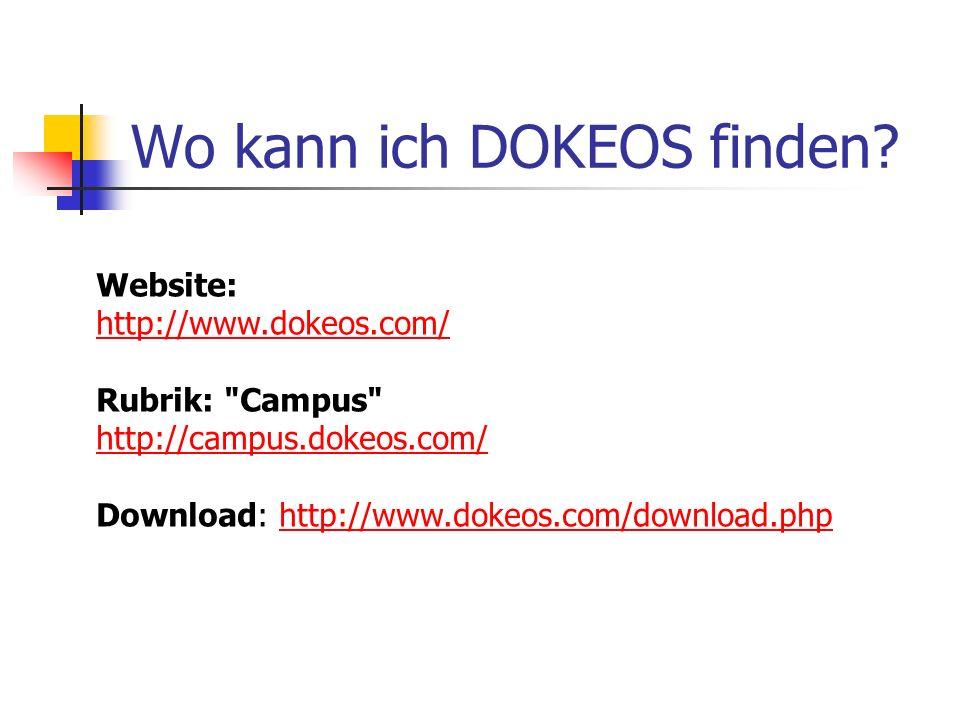 Wo kann ich DOKEOS finden? Website: http://www.dokeos.com/ Rubrik: