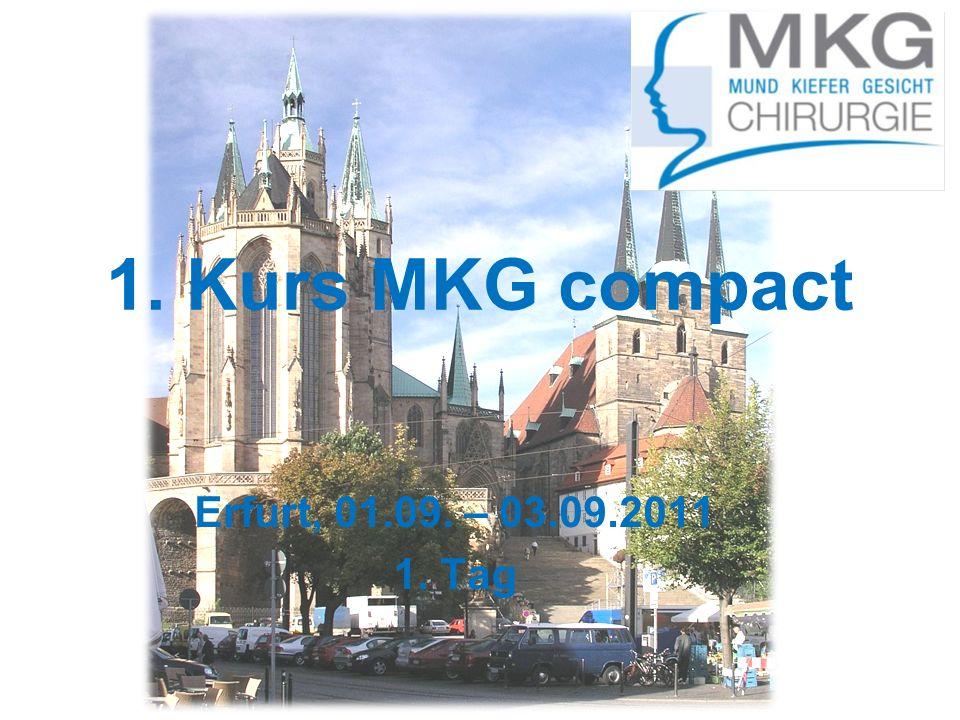 1. Kurs MKG compact Erfurt, 01.09. – 03.09.2011 1. Tag