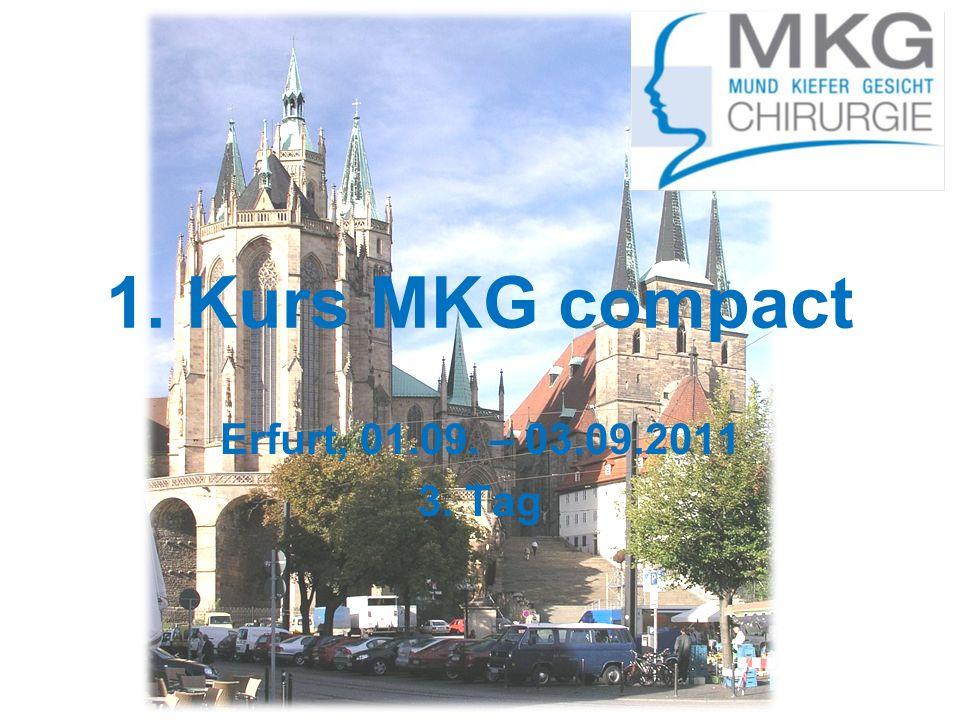 1. Kurs MKG compact Erfurt, 01.09. – 03.09.2011 3. Tag