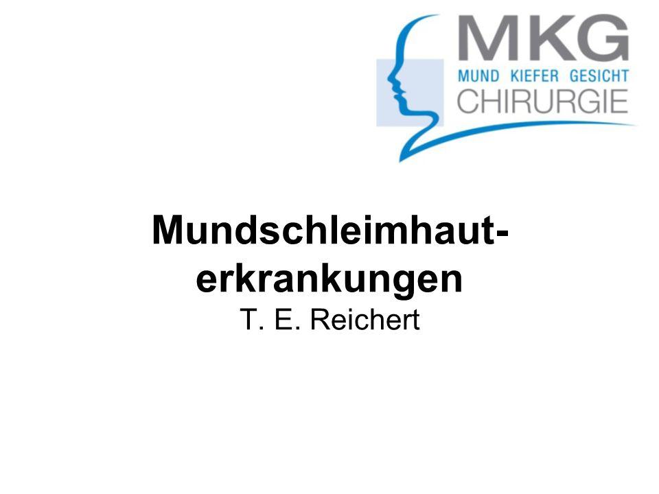Mundschleimhaut- erkrankungen T. E. Reichert