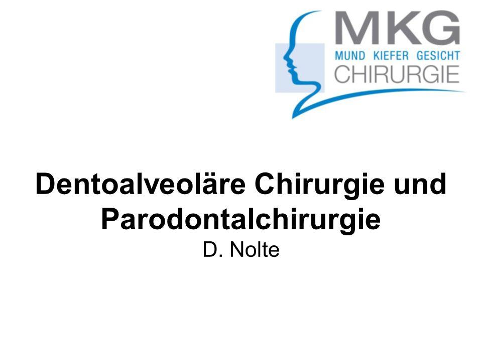 Dentoalveoläre Chirurgie und Parodontalchirurgie D. Nolte