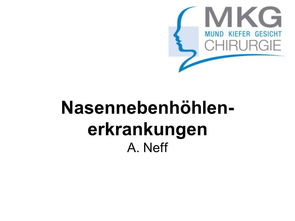 Nasennebenhöhlen- erkrankungen A. Neff