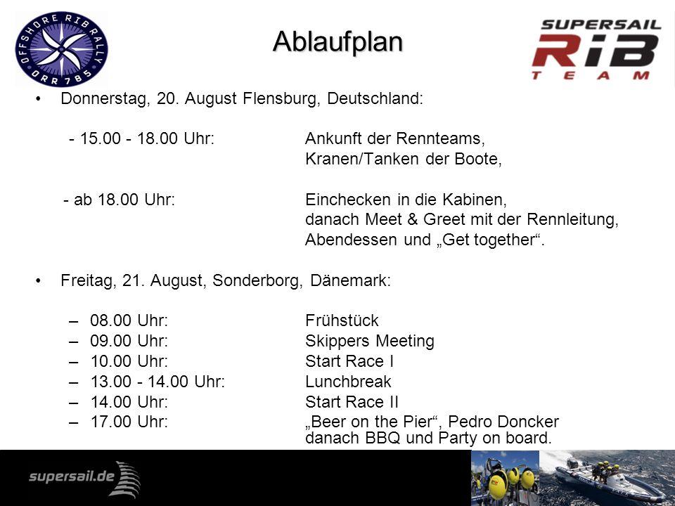 Ablaufplan Donnerstag, 20. August Flensburg, Deutschland: - 15.00 - 18.00 Uhr: Ankunft der Rennteams, Kranen/Tanken der Boote, - ab 18.00 Uhr:Eincheck
