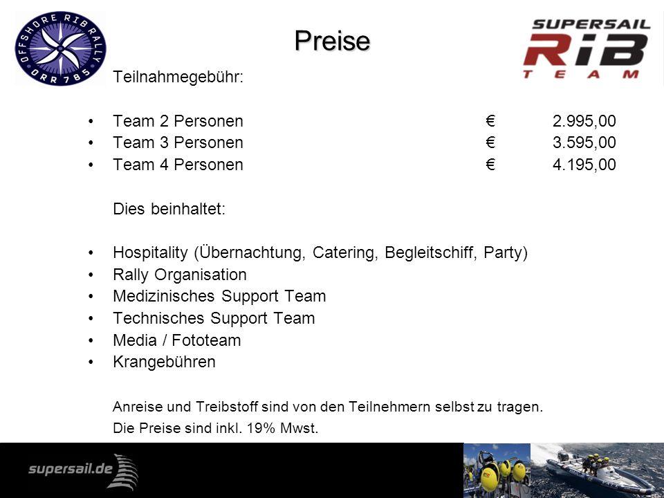 Preise Teilnahmegebühr: Team 2 Personen 2.995,00 Team 3 Personen3.595,00 Team 4 Personen4.195,00 Dies beinhaltet: Hospitality (Übernachtung, Catering,