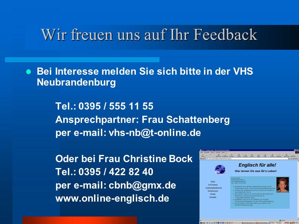 Termin Pilotkurs: September 2004 Etappen im Zeitplan –Präsenzseminar – 3 Stunden in der VHS Neubrandenburg Kennenlernen der Plattform und der Teilnehm