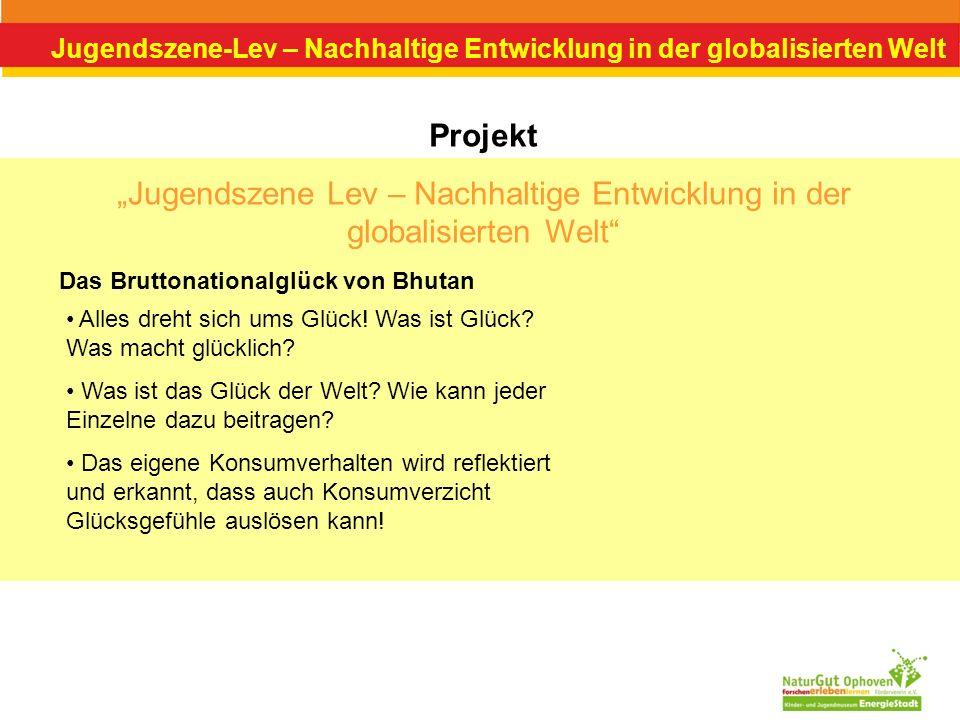 Jugendszene-Lev – Nachhaltige Entwicklung in der globalisierten Welt Projekt Jugendszene Lev – Nachhaltige Entwicklung in der globalisierten Welt Das