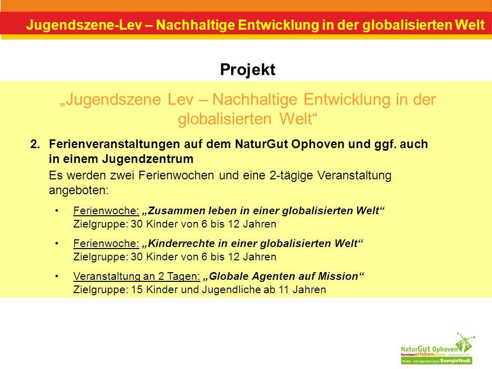 Jugendszene-Lev – Nachhaltige Entwicklung in der globalisierten Welt Projekt Jugendszene Lev – Nachhaltige Entwicklung in der globalisierten Welt Es w