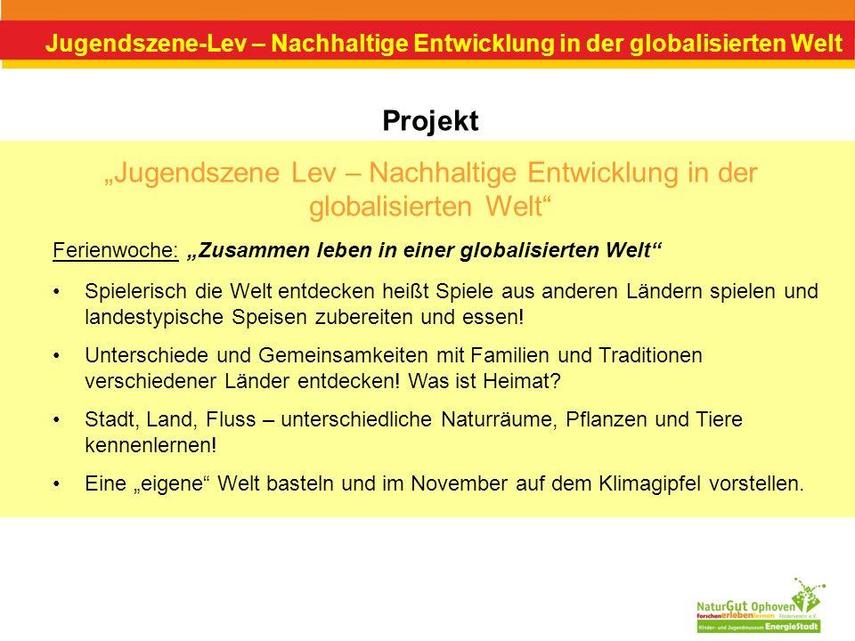 Jugendszene-Lev – Nachhaltige Entwicklung in der globalisierten Welt Projekt Jugendszene Lev – Nachhaltige Entwicklung in der globalisierten Welt Spie