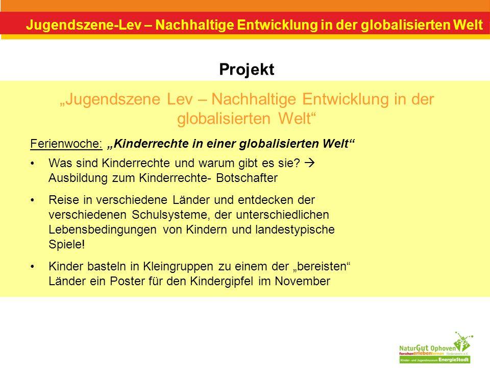 Jugendszene-Lev – Nachhaltige Entwicklung in der globalisierten Welt Projekt Jugendszene Lev – Nachhaltige Entwicklung in der globalisierten Welt Was
