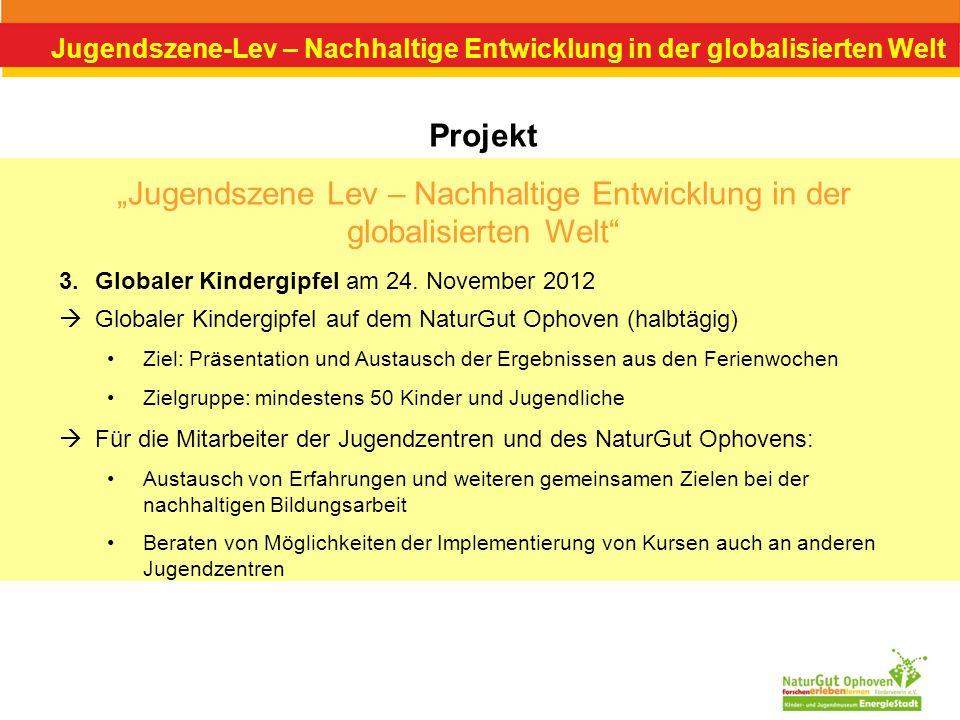 Jugendszene-Lev – Nachhaltige Entwicklung in der globalisierten Welt Projekt Jugendszene Lev – Nachhaltige Entwicklung in der globalisierten Welt Glob