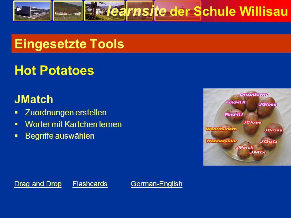 learnsite der Schule Willisau Eingesetzte Tools JMatch Zuordnungen erstellen Wörter mit Kärtchen lernen Begriffe auswählen Hot Potatoes Drag and DropF