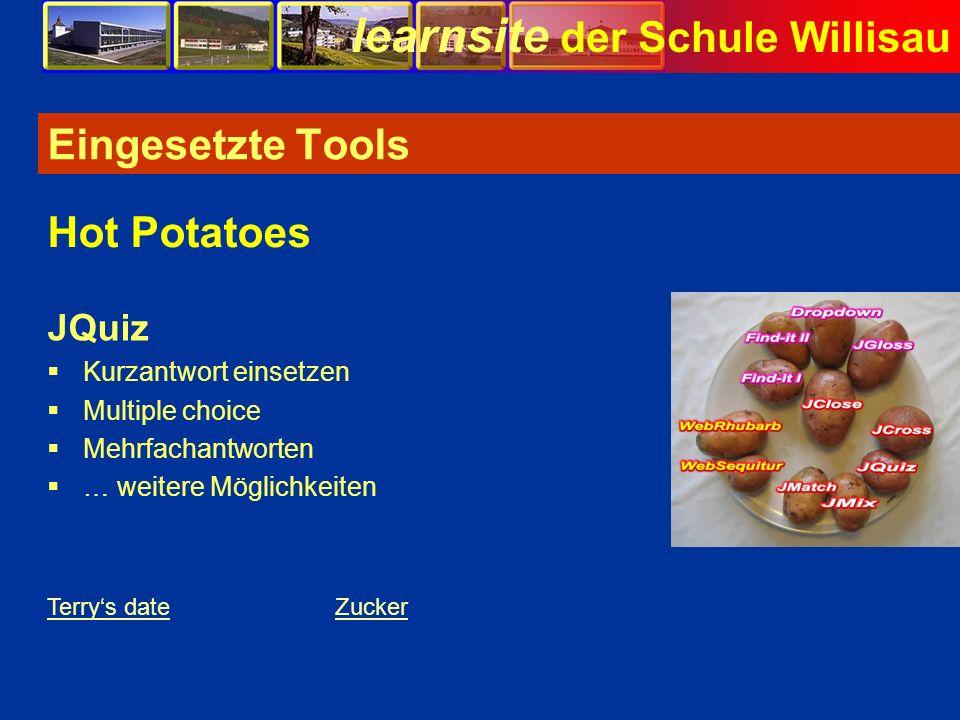 learnsite der Schule Willisau Eingesetzte Tools JQuiz Kurzantwort einsetzen Multiple choice Mehrfachantworten … weitere Möglichkeiten Hot Potatoes Ter